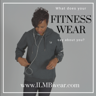 What does your fitness apparel say about you?